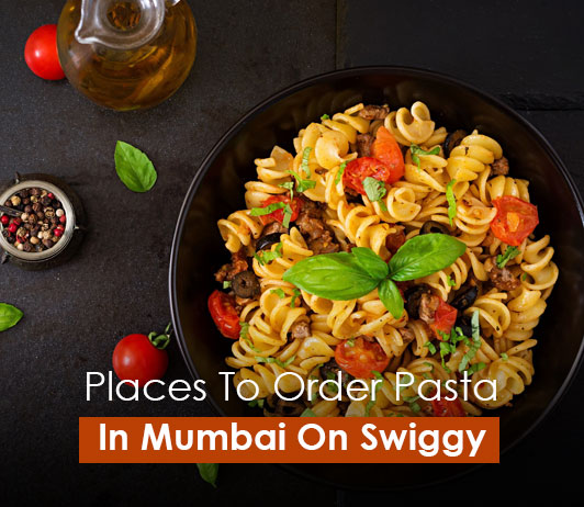 Places to order pasta in mumbai on zomato