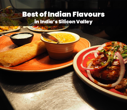 Best of Indian Flavours in India's Silicon Valley
