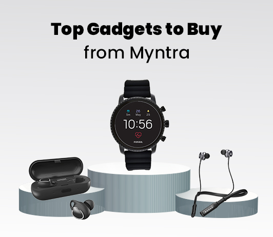 Top Gadgets to buy on Myntra