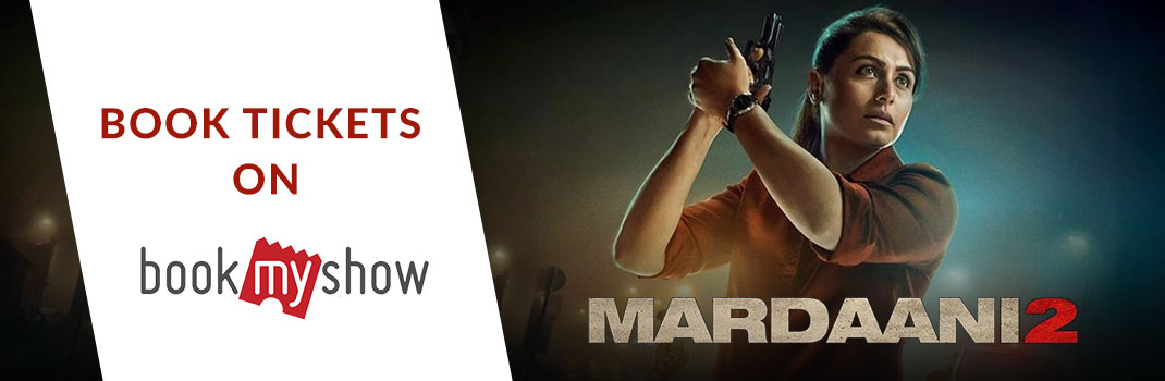 Mardaani 2 BookMyShow Offers