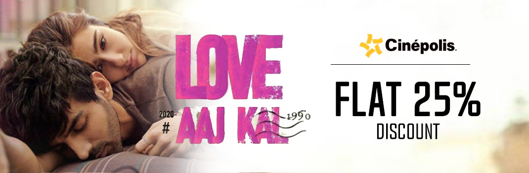 Cinepolis Love Aaj Kal
