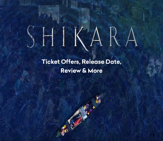 Shikara Movie Ticket Offers