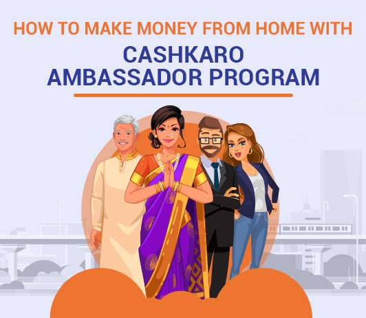 How To Make Money From Home With The CashKaro Ambassador Program