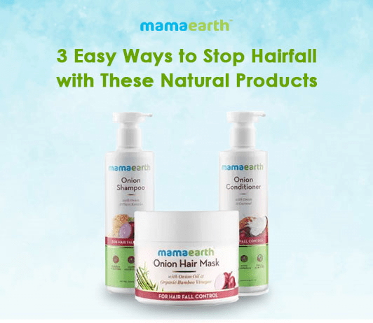 3 Easy Ways to Stop Hairfall with These Natural Products
