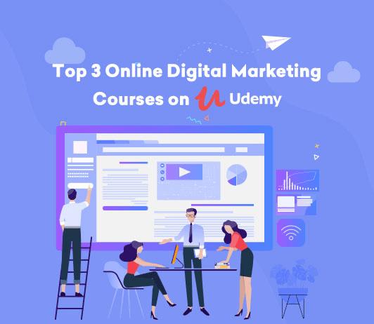 Top 3 Online Digital Marketing Courses on Udemy