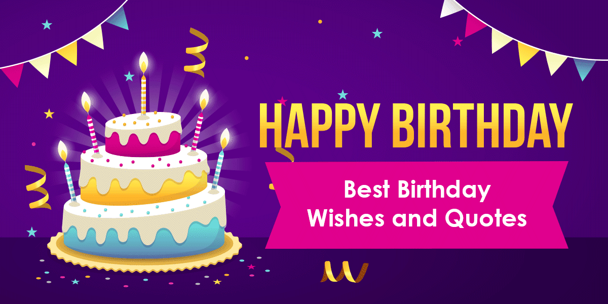 256 Best Happy Birthday Wishes Quotes For Your Loved Ones