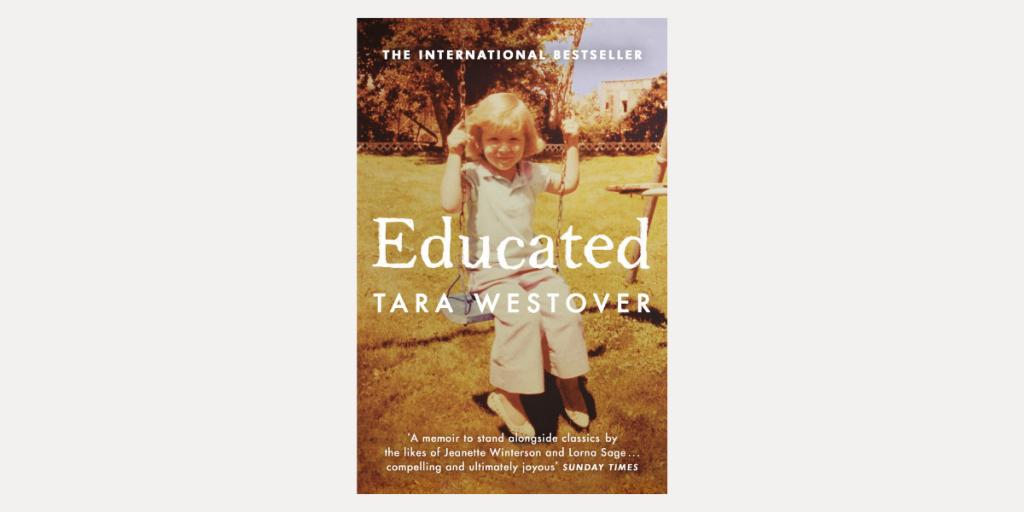 Educated by Tara Westover - An International Bestseller Memoir