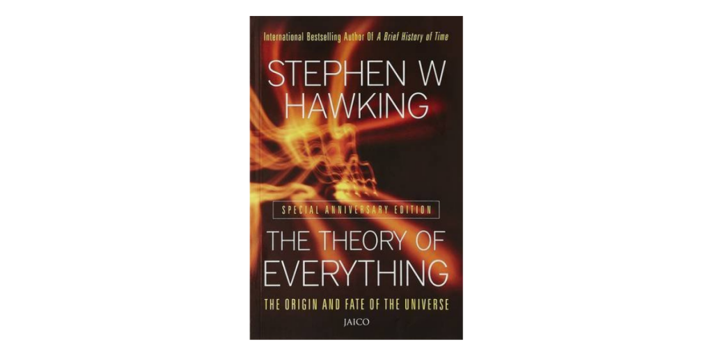 The Theory of Everything The Origin and Fate of the Universe