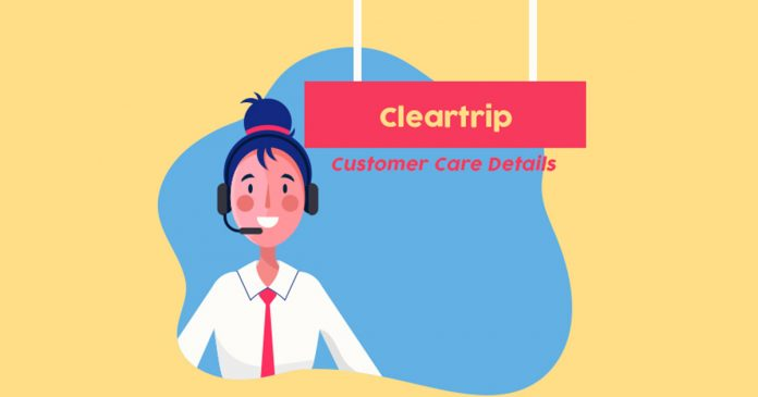 Cleartrip Customer Care Numbers