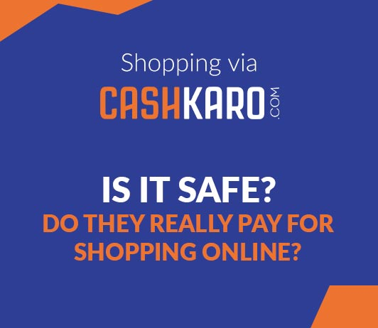 Is it safe to shop via CashKaro