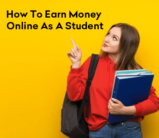 Earn Money Online As A Student