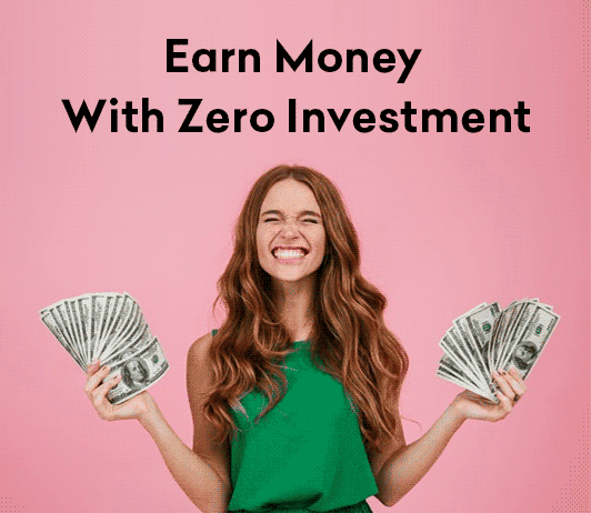 Earn Money Without Investment Online