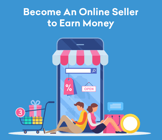 Earn by becoming an online seller