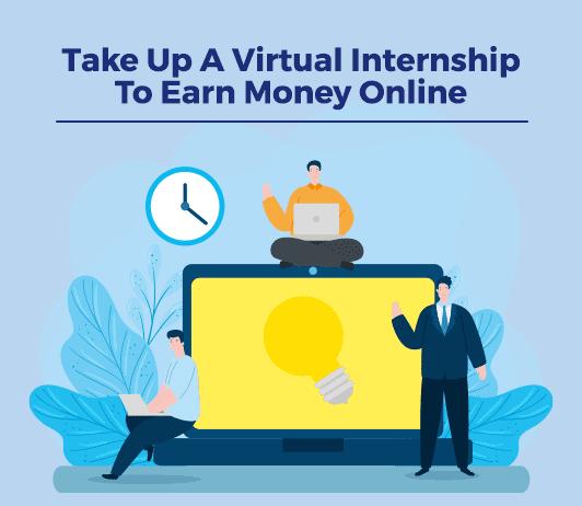 Virtual Internship to Earn Money Online