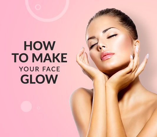 Natural Ways to Make Your Face Glow